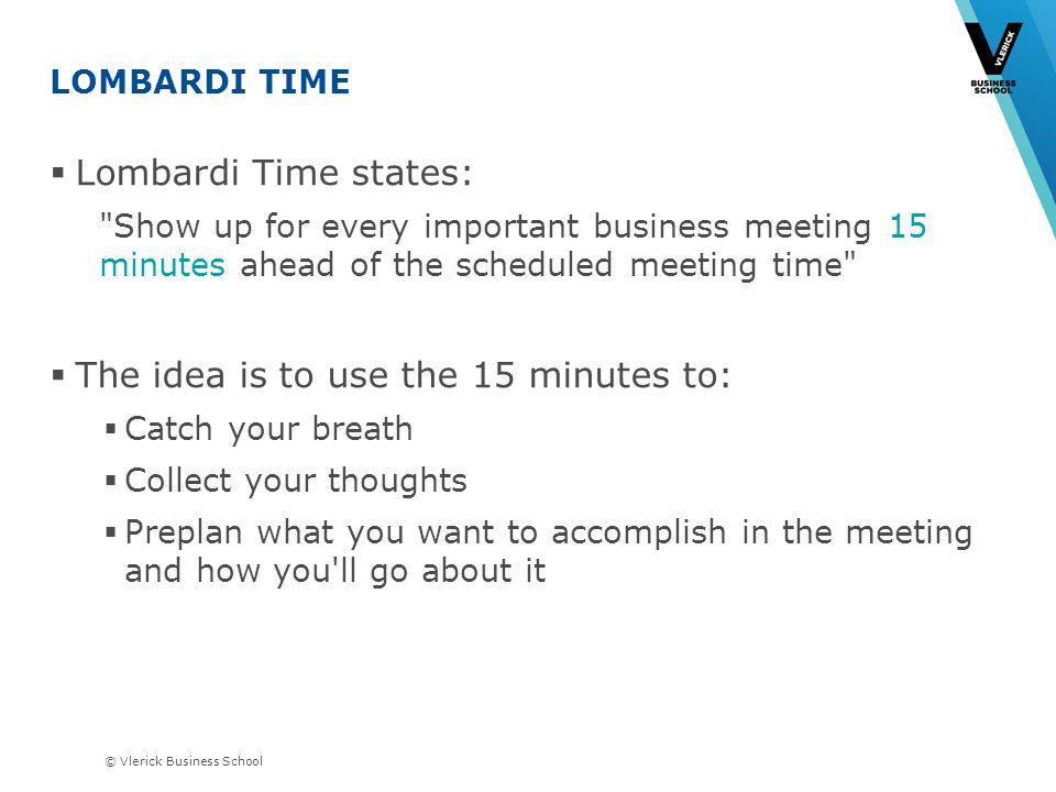 © Vlerick Business School LOMBARDI TIME Lombardi Time states: