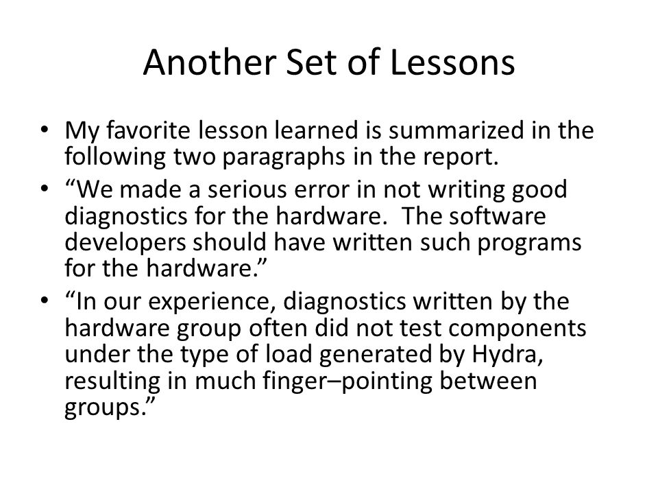 Another Set of Lessons My favorite lesson learned is summarized in the following two paragraphs in the report.