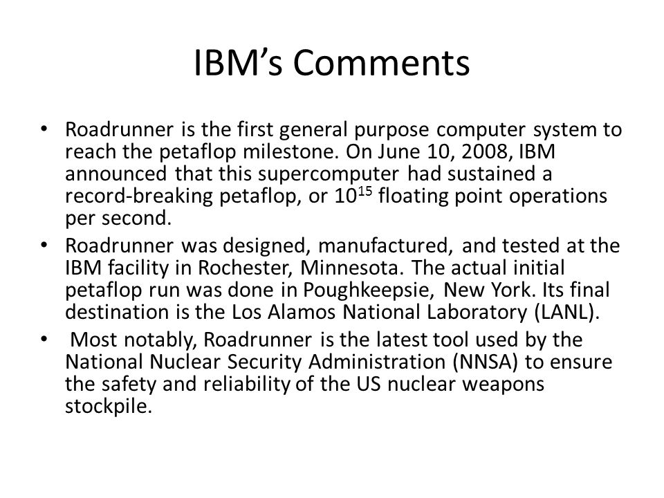 IBMs Comments Roadrunner is the first general purpose computer system to reach the petaflop milestone.