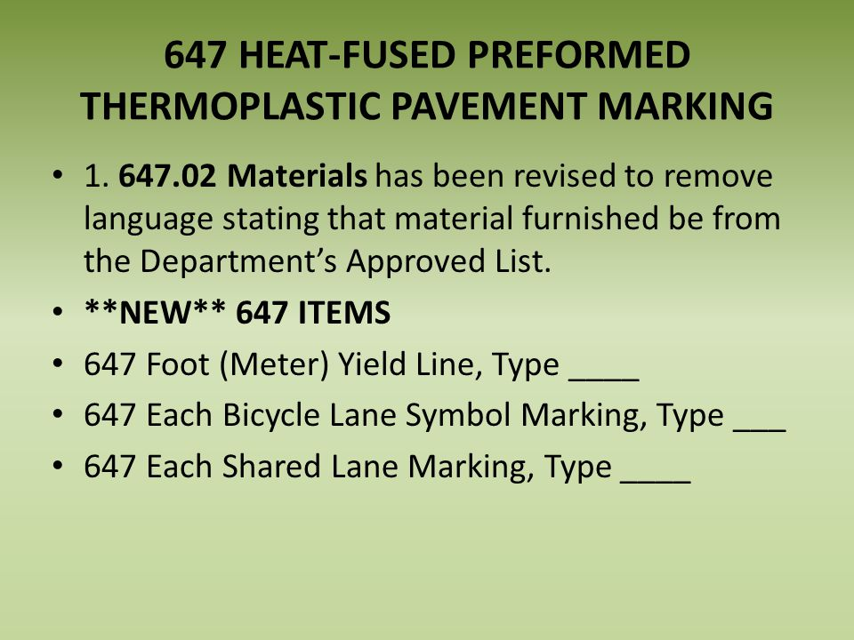 647 HEAT-FUSED PREFORMED THERMOPLASTIC PAVEMENT MARKING 1.
