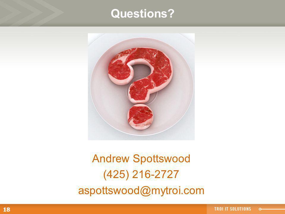 18 Questions Andrew Spottswood (425) 216-2727 aspottswood@mytroi.com