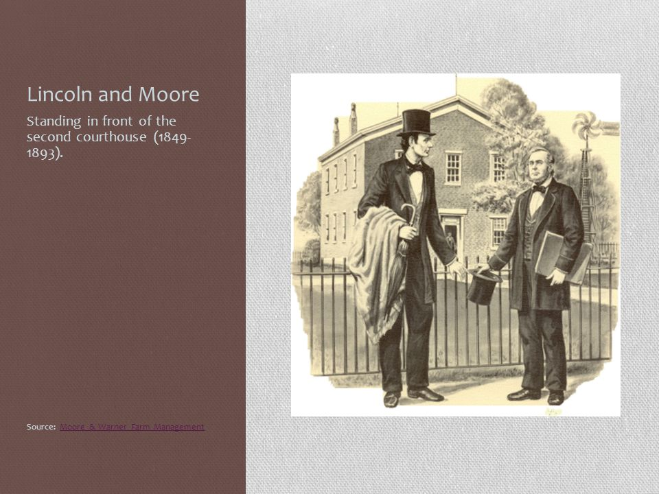 Lincoln and Moore Standing in front of the second courthouse (1849- 1893). Source: Moore & Warner Farm ManagementMoore & Warner Farm Management