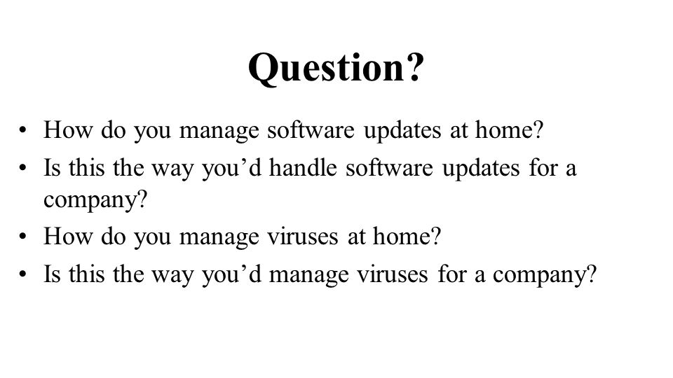 Question. How do you manage software updates at home.