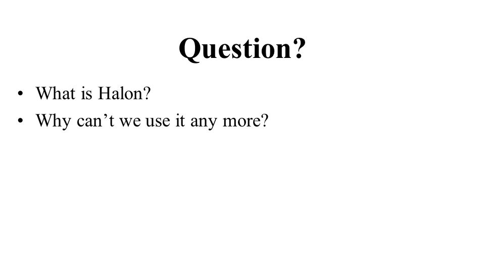 Question What is Halon Why cant we use it any more