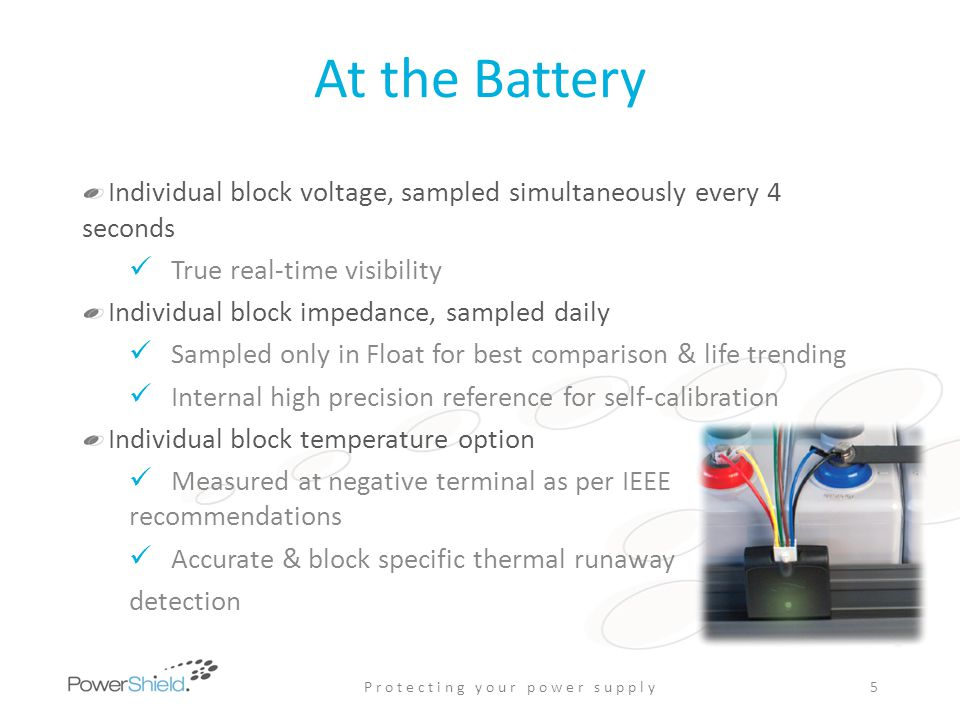 At the Battery Individual block voltage, sampled simultaneously every 4 seconds True real-time visibility Individual block impedance, sampled daily Sa