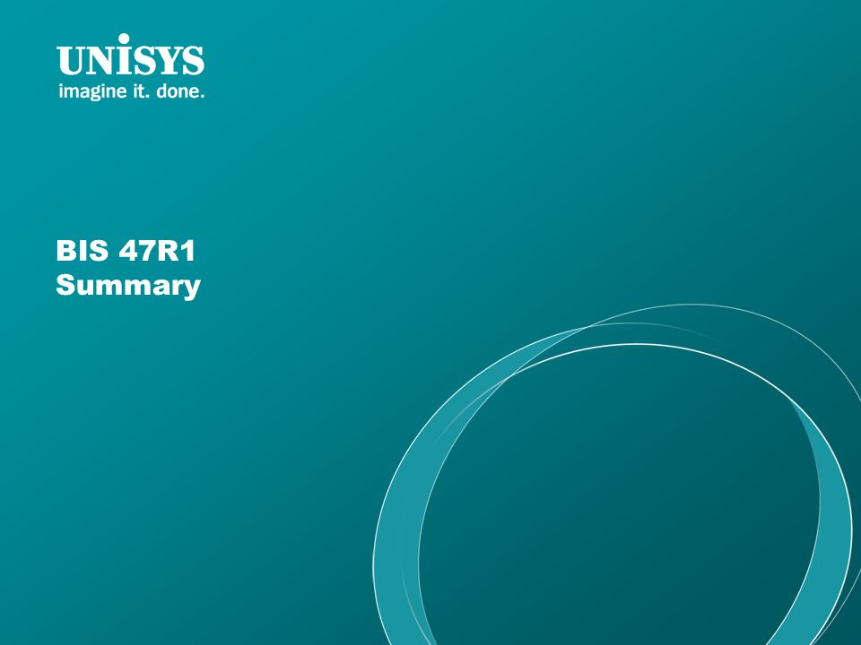 BIS 47R1 Summary
