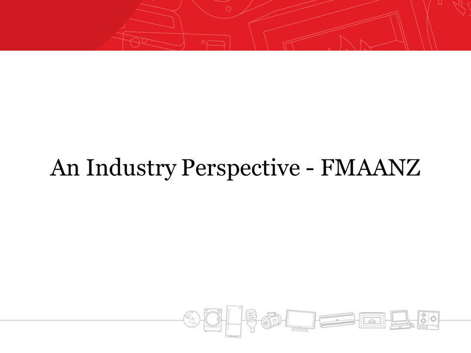 An Industry Perspective - FMAANZ
