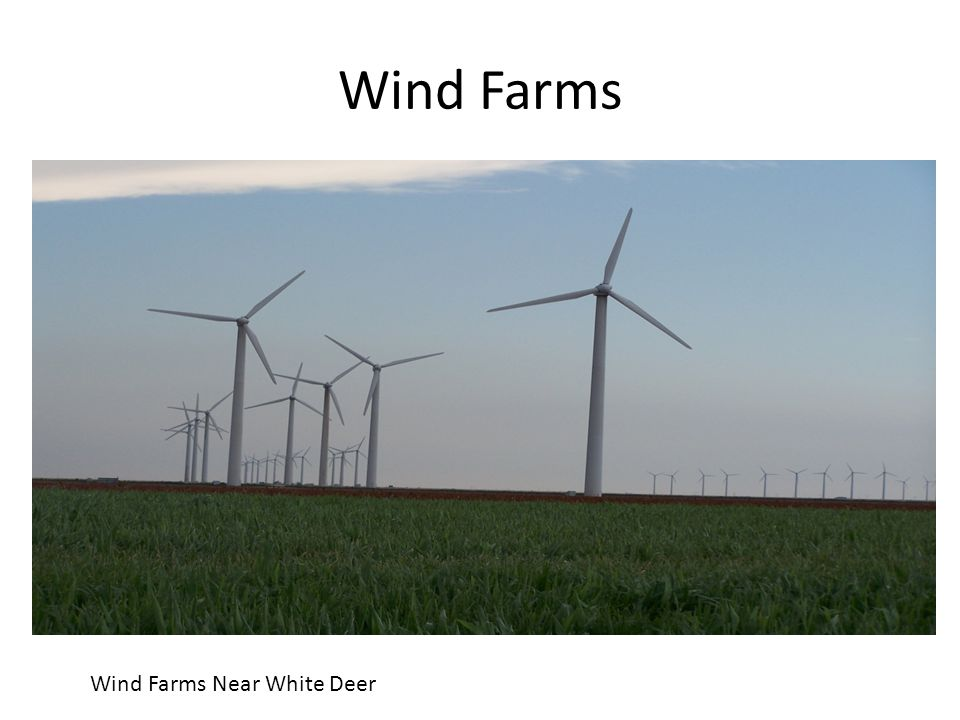 Wind Farms Wind Farms Near White Deer