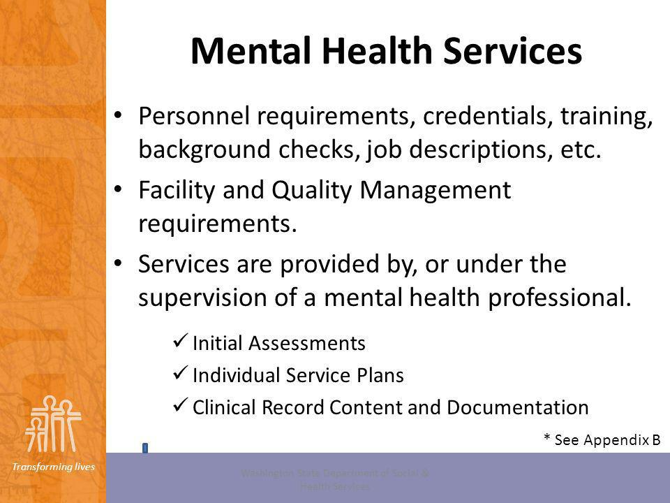 Transforming lives Medication Support Services * WAC 388-877A-0360 (1) Medication support services are certified by the department s division of behavioral health and recovery only when the agency: (a)Is also certified to provide program-specific psychiatric medication services (see WAC 388-877A- 0180); or (b) Has an agreement with another behavioral health agency certified to provide psychiatric medication services.