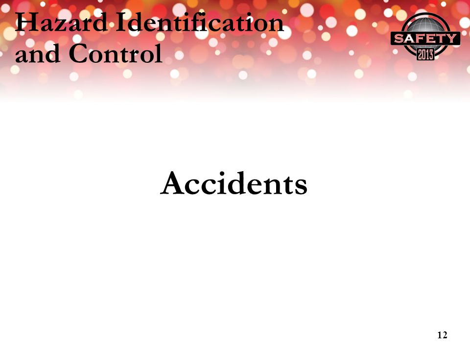 Hazard Identification and Control Accidents 12