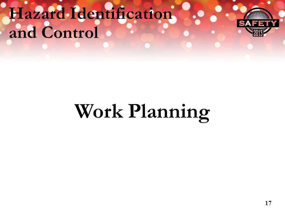 Hazard Identification and Control Work Planning 17