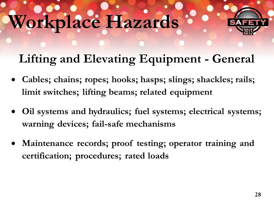 Workplace Hazards Lifting and Elevating Equipment - General Cables; chains; ropes; hooks; hasps; slings; shackles; rails; limit switches; lifting beam