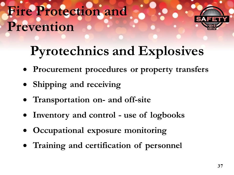 Fire Protection and Prevention Pyrotechnics and Explosives Procurement procedures or property transfers Shipping and receiving Transportation on- and