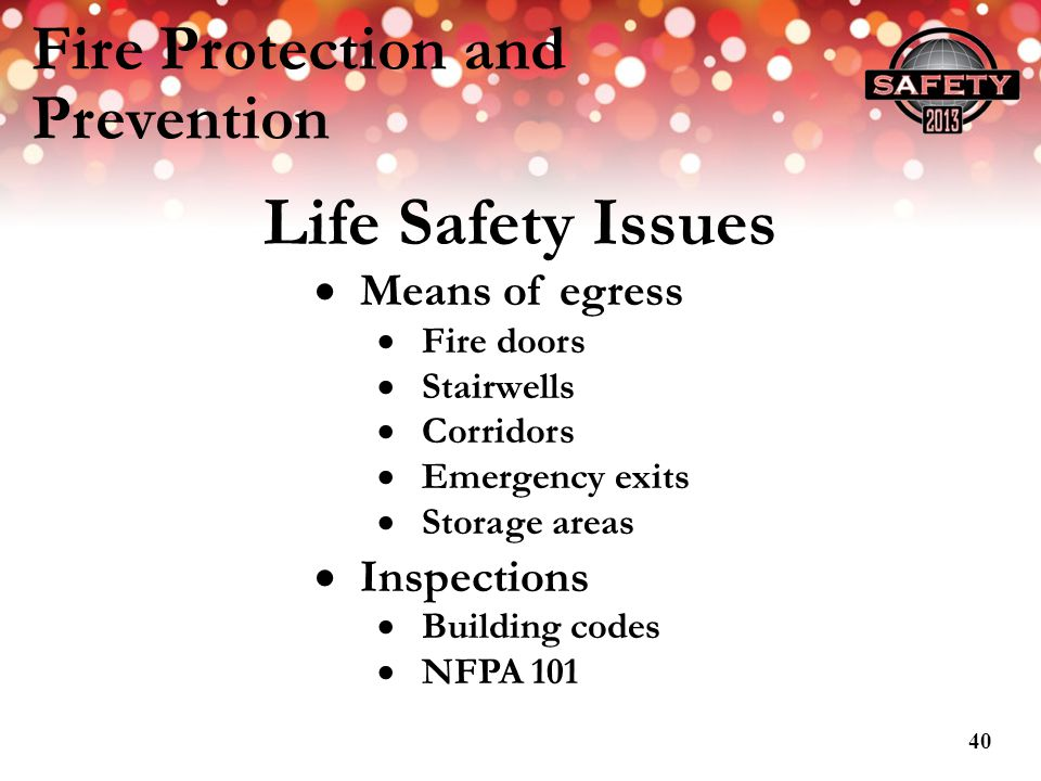 Fire Protection and Prevention Life Safety Issues Means of egress Fire doors Stairwells Corridors Emergency exits Storage areas Inspections Building c