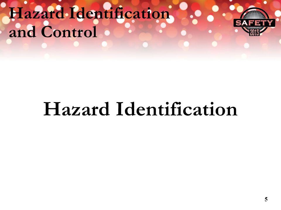 Hazard Identification and Control Hazard Identification 5