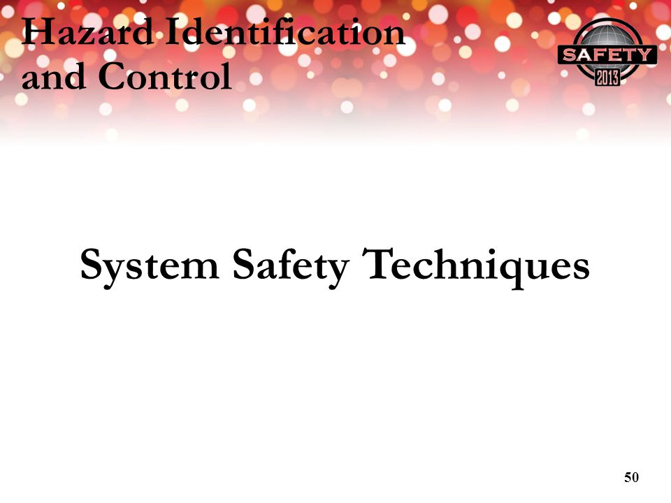 Hazard Identification and Control System Safety Techniques 50