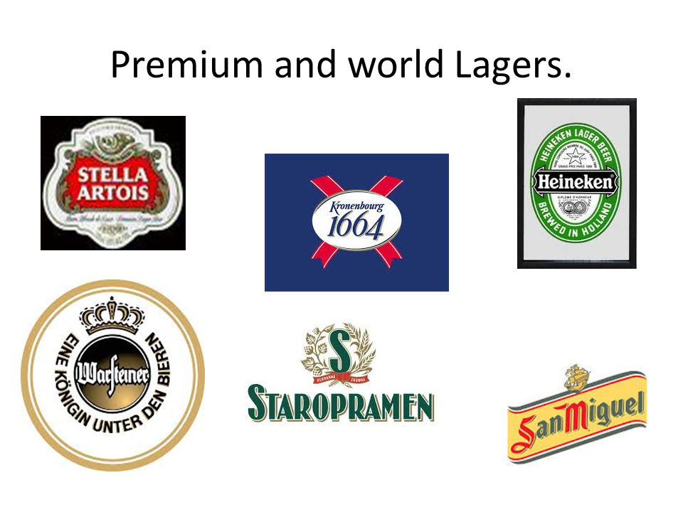 Premium and world Lagers.