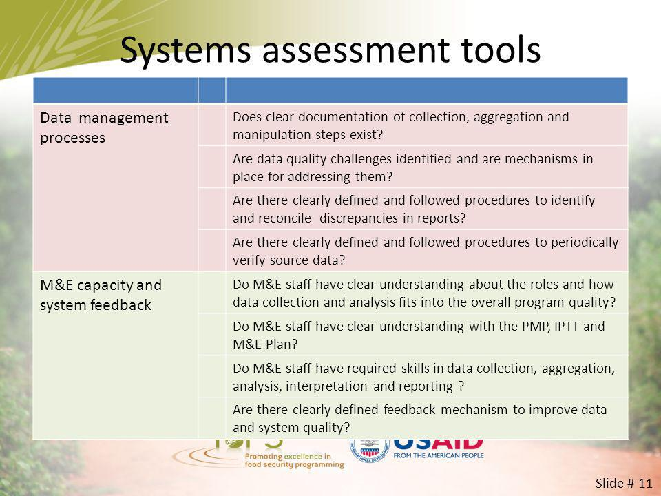 Systems assessment tools Data management processes Does clear documentation of collection, aggregation and manipulation steps exist? Are data quality