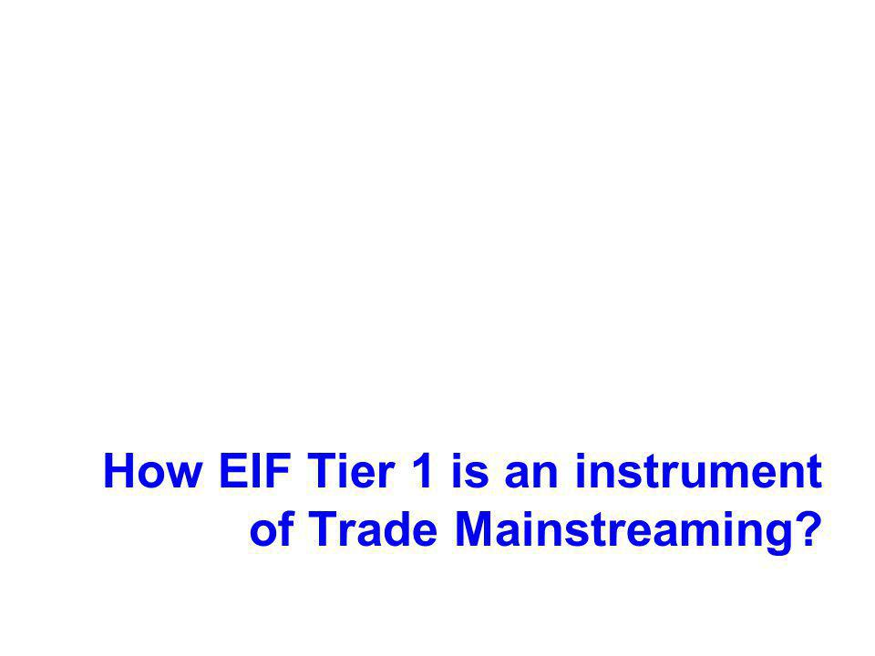 How EIF Tier 1 is an instrument of Trade Mainstreaming?