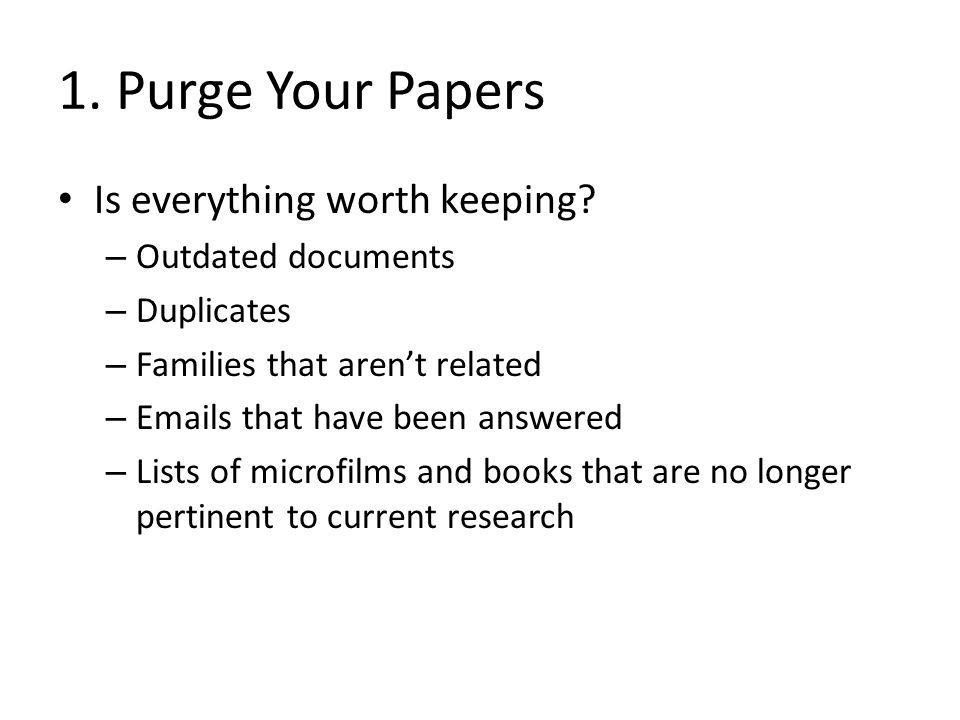 1.Purge Your Papers Do you have access to this information online.