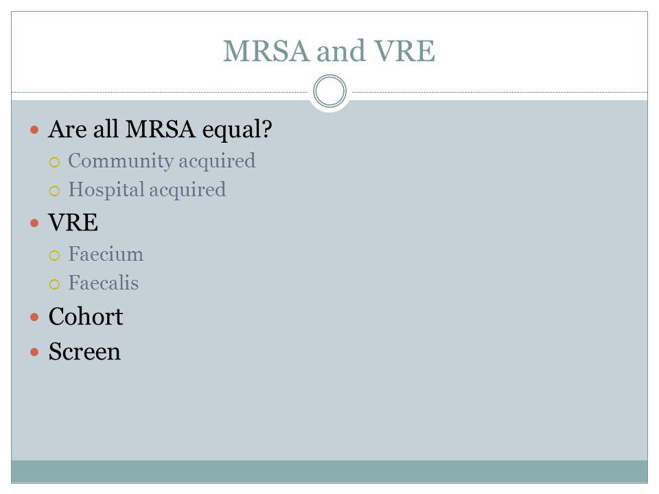 MRSA and VRE Are all MRSA equal.