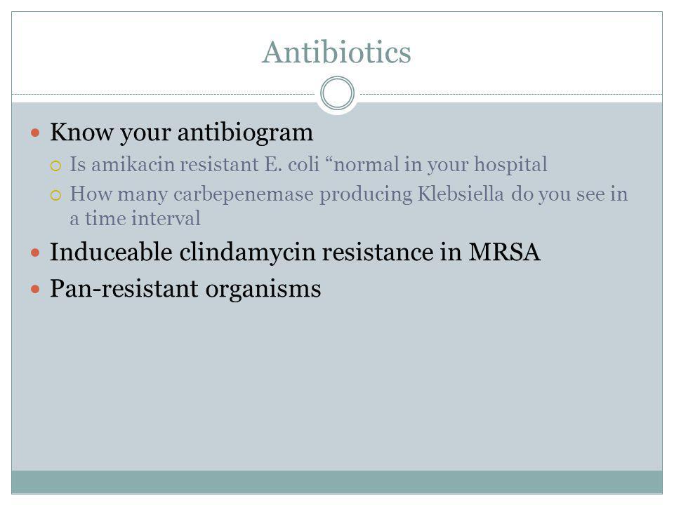 Antibiotics Know your antibiogram Is amikacin resistant E.