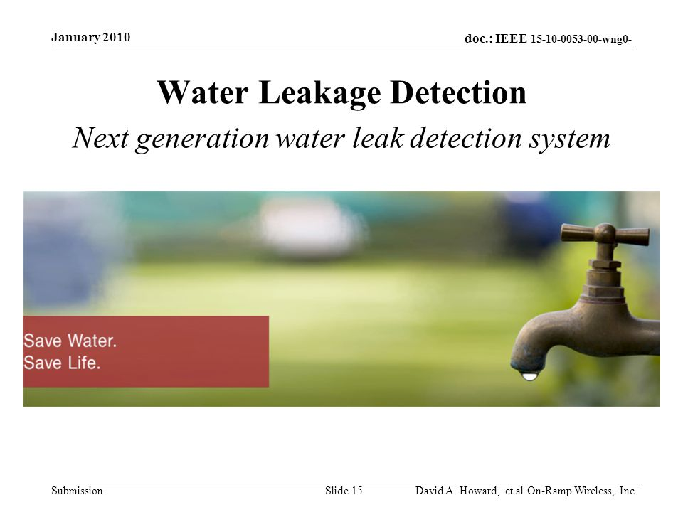 doc.: IEEE 15-10-0053-00-wng0- Submission Water Leakage Detection January 2010 David A.