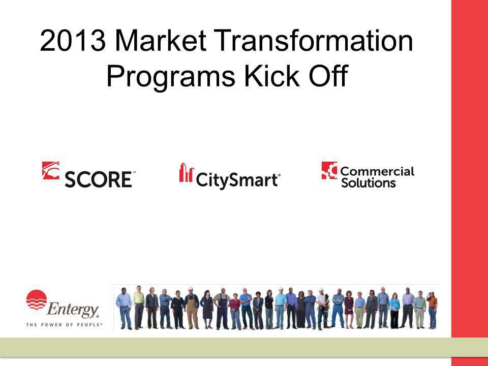 2013 Market Transformation Programs Kick Off