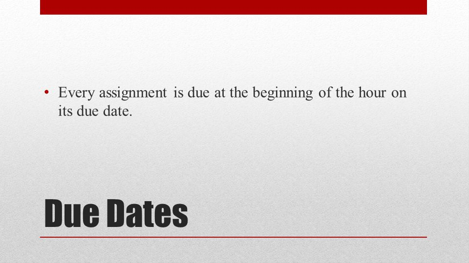 Late Assignments 10% will be taken off for each day that your assignment is late.