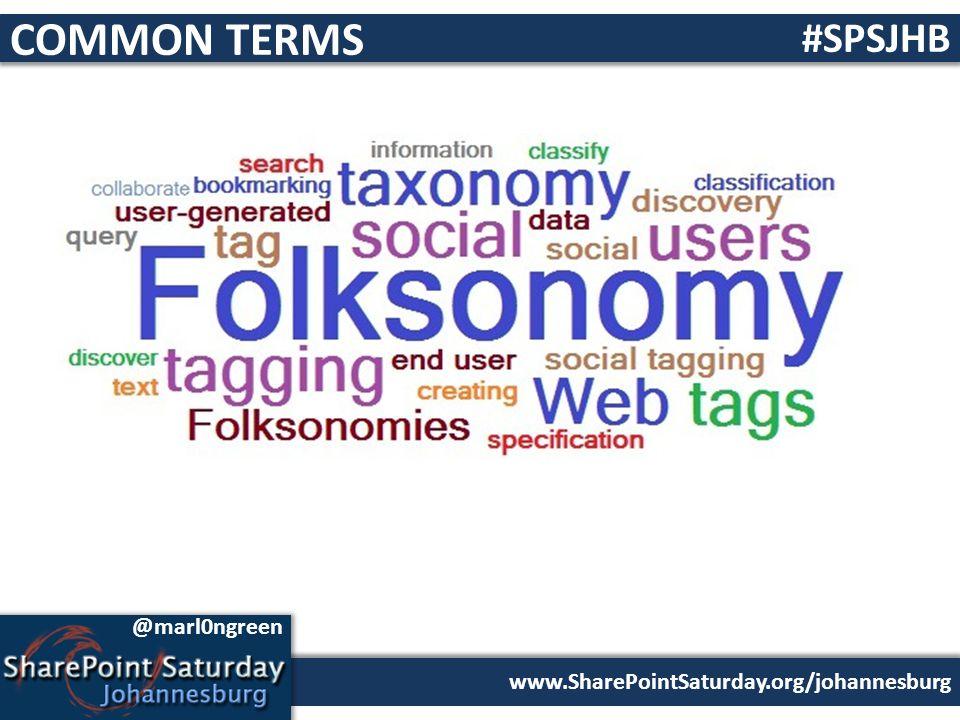 www.SharePointSaturday.org/johannesburg #SPSJHB @marl0ngreen COMMON TERMS