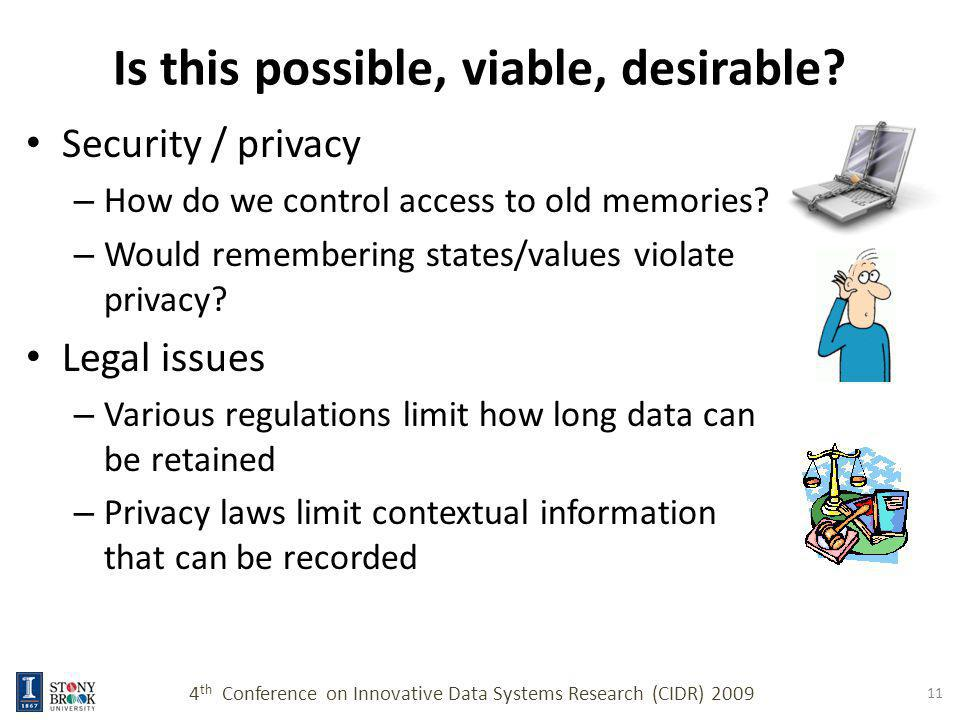 Is this possible, viable, desirable. Security / privacy – How do we control access to old memories.
