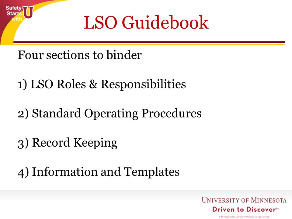 LSO Guidebook Four sections to binder 1) LSO Roles & Responsibilities 2) Standard Operating Procedures 3) Record Keeping 4) Information and Templates