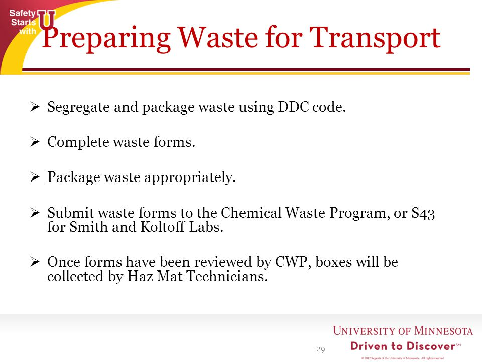 Preparing Waste for Transport Segregate and package waste using DDC code.