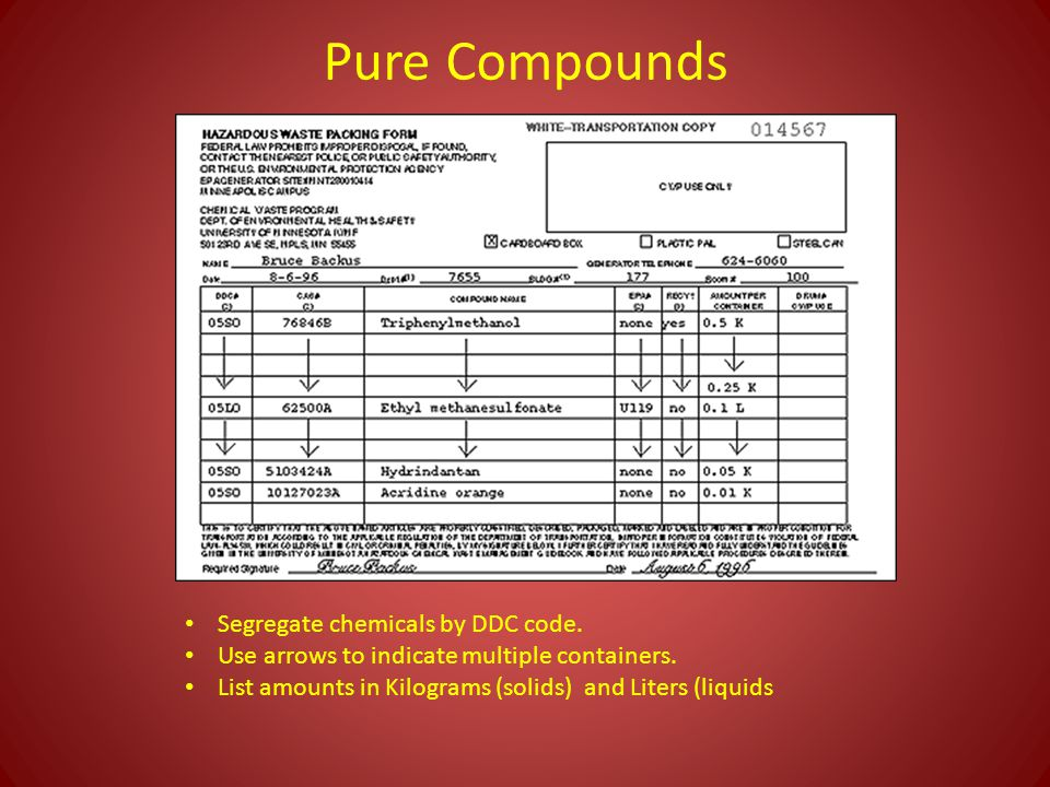 Pure Compounds Segregate chemicals by DDC code. Use arrows to indicate multiple containers.