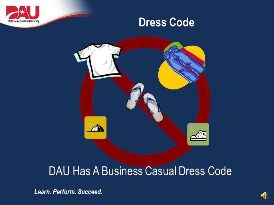 Learn. Perform. Succeed. Dress Code DAU Has A Business Casual Dress Code