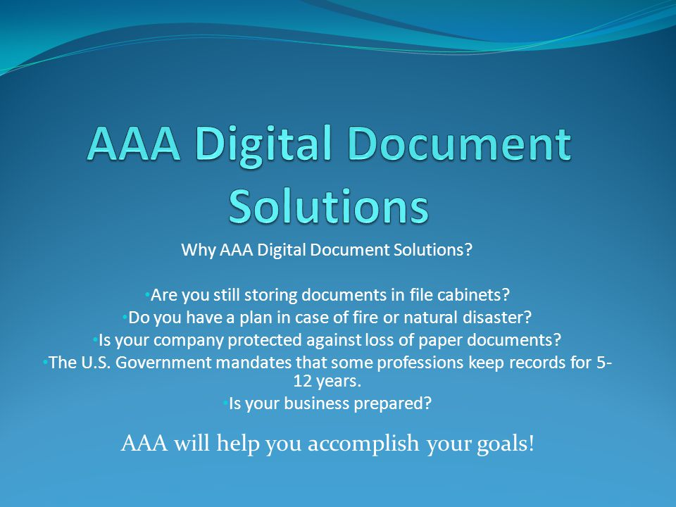 Why AAA Digital Document Solutions. Are you still storing documents in file cabinets.