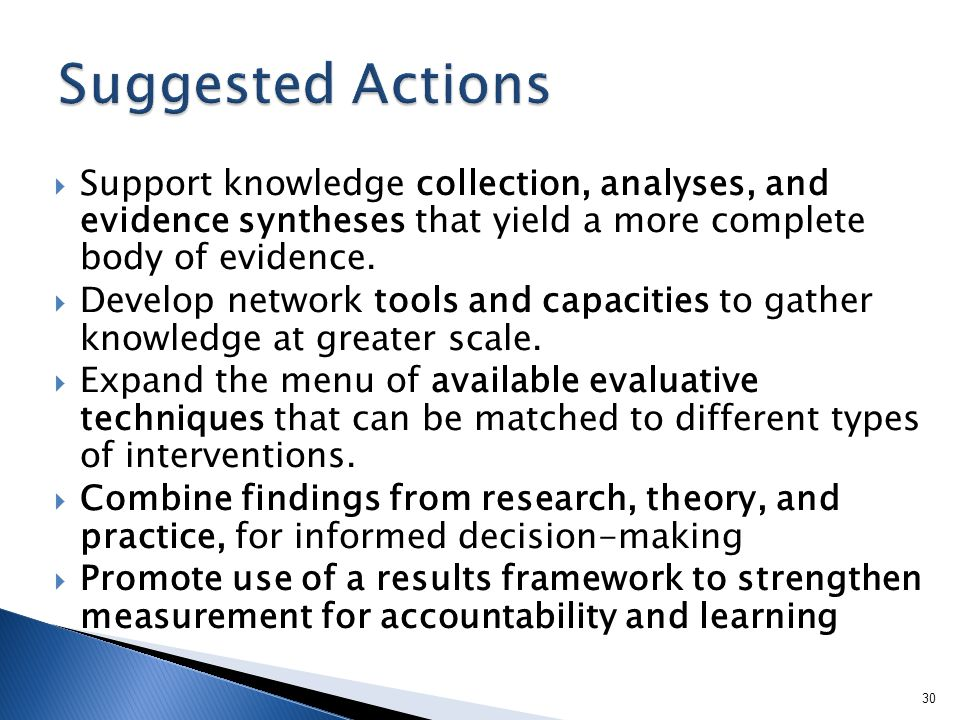 Support knowledge collection, analyses, and evidence syntheses that yield a more complete body of evidence.
