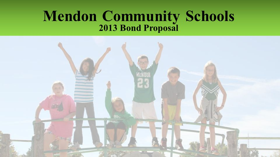 Mendon Community Schools 2013 Bond Proposal