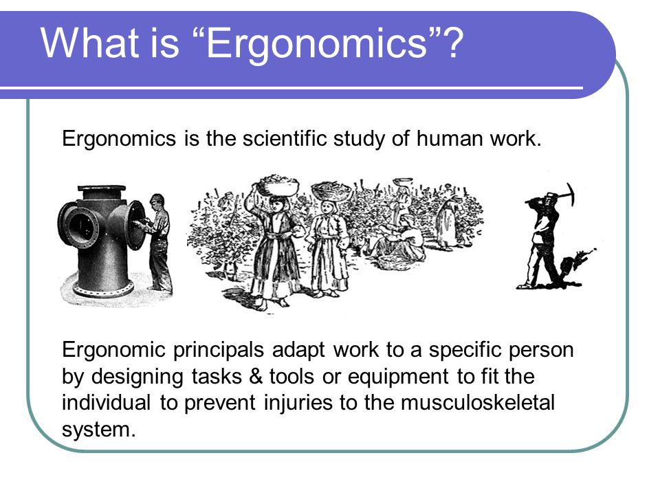 Temperature People are more prone to ergonomic injuries in cold environments.