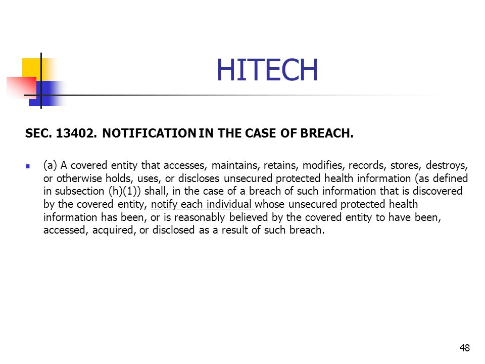 HITECH SEC. 13402. NOTIFICATION IN THE CASE OF BREACH. (a) A covered entity that accesses, maintains, retains, modifies, records, stores, destroys, or