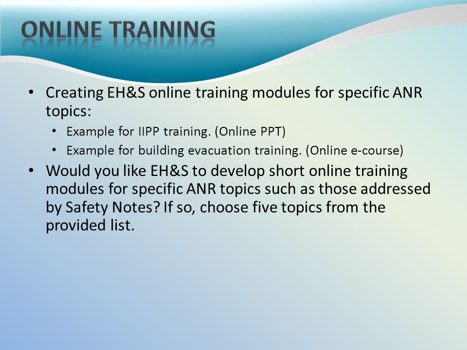 Creating EH&S online training modules for specific ANR topics: Example for IIPP training.