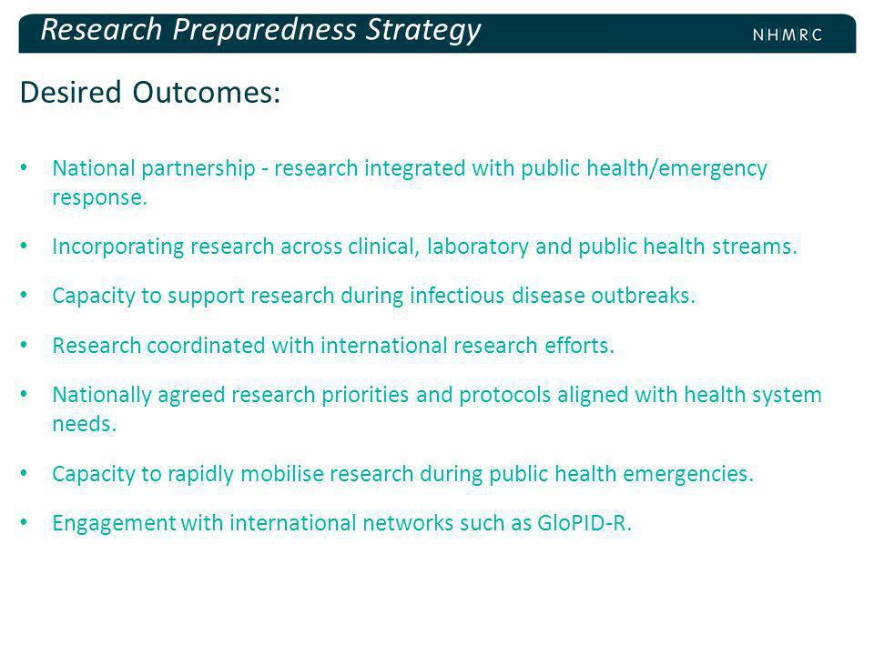 Desired Outcomes: National partnership - research integrated with public health/emergency response.