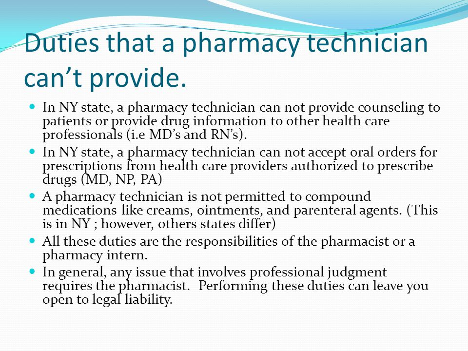 Duties that a pharmacy technician cant provide.