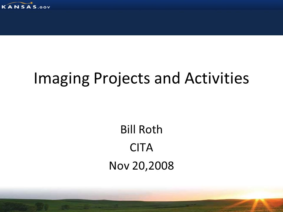 Imaging Projects and Activities Bill Roth CITA Nov 20,2008