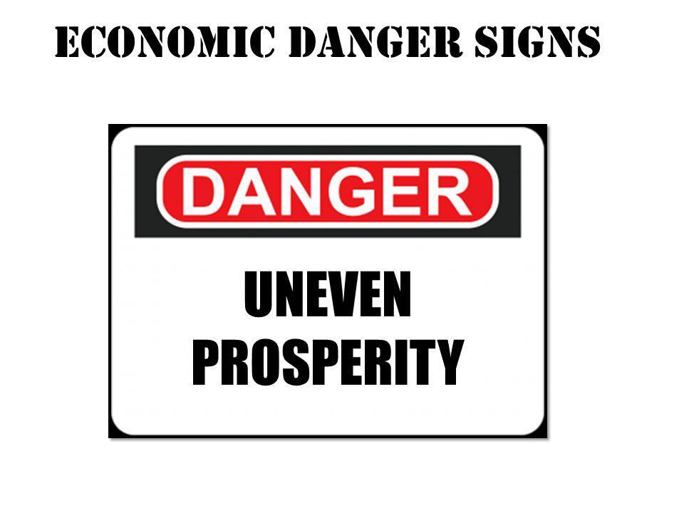 Economic danger signs UNEVEN PROSPERITY