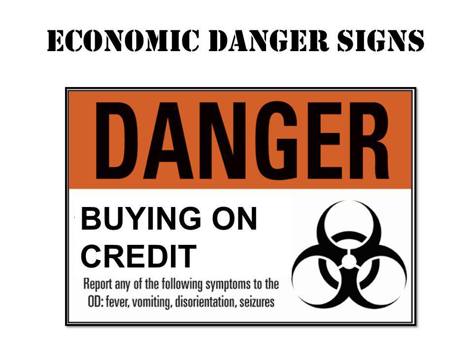 BUYING ON CREDIT Economic danger signs