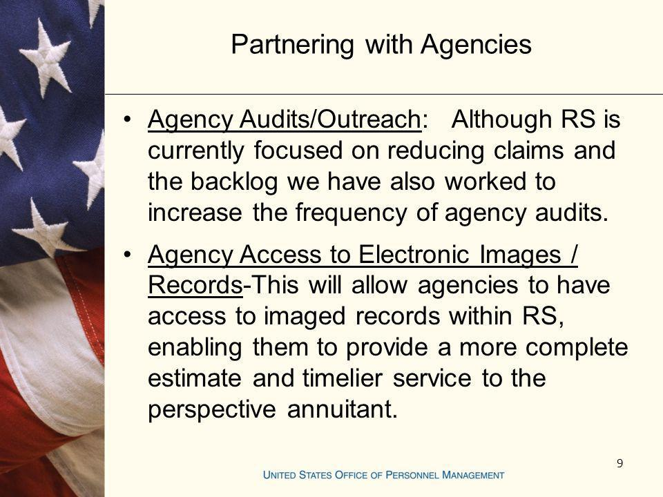 Partnering with Agencies Agency Audits/Outreach: Although RS is currently focused on reducing claims and the backlog we have also worked to increase t