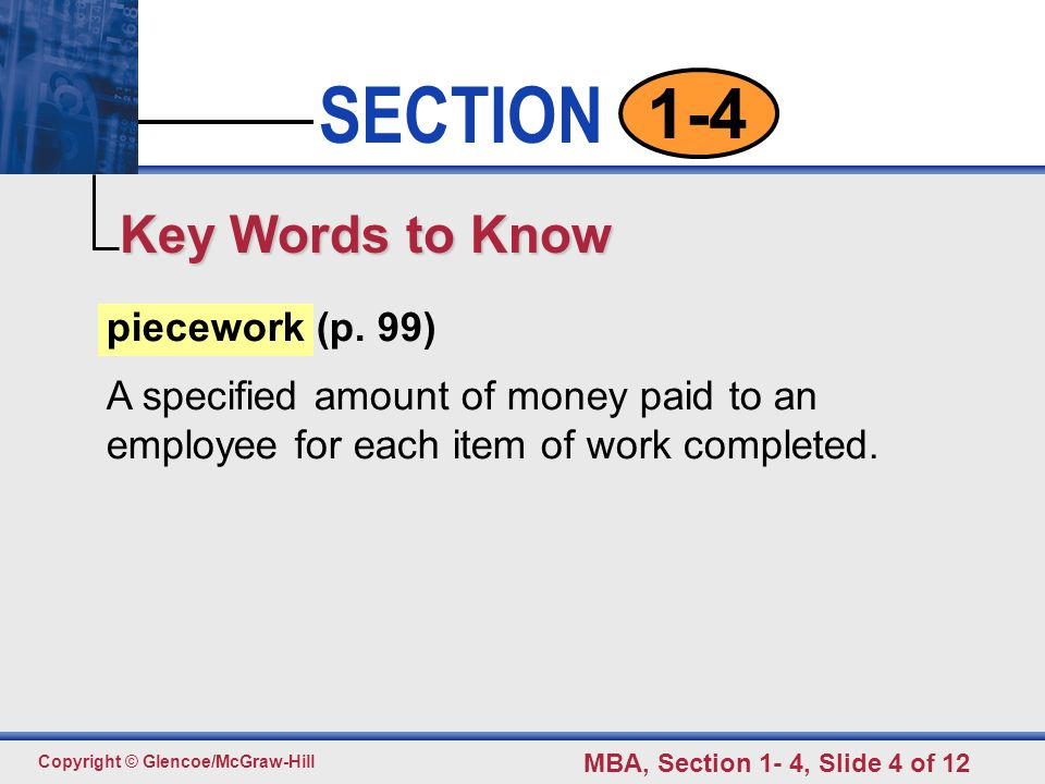 SECTION Copyright © Glencoe/McGraw-Hill MBA, Section 1- 4, Slide 5 of 12 1-4 PIECEWORK BASIS VS HOURLY RATE BASIS WHY???.