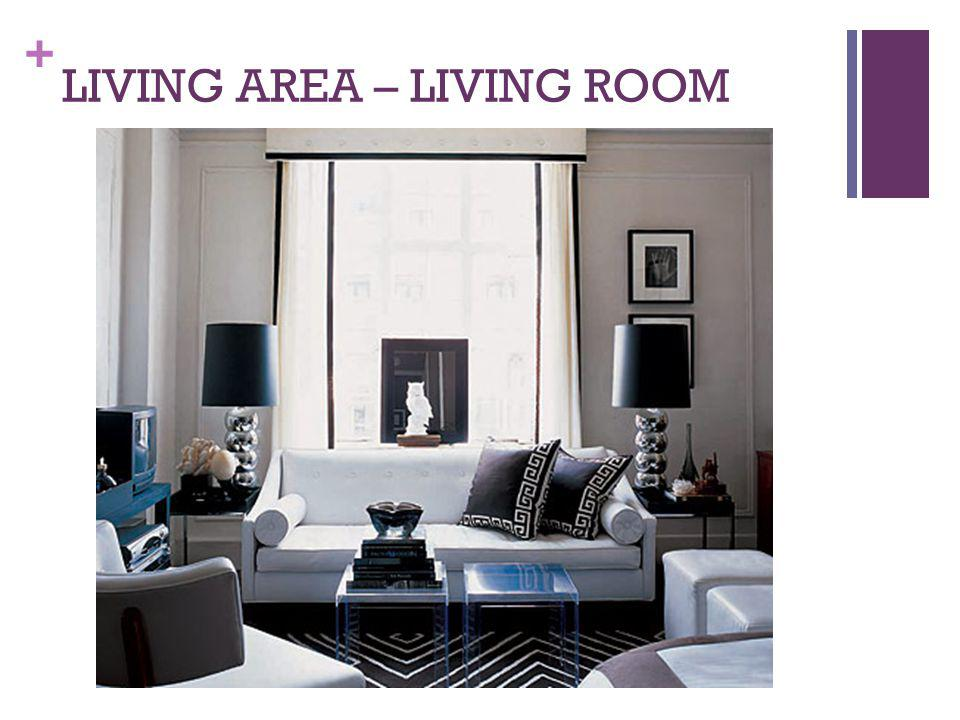 + LIVING AREA – LIVING ROOM