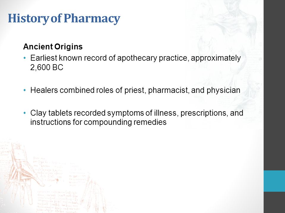 History of Pharmacy Parallel Development in Several Civilizations China Emperor Shen Nung researched the medicinal value of herbs, testing many of them on himself (2,000 BC) Wrote the first Pen T-Sao, or native herbal, recording 365 drugs Egypt Papyrus Ebers (1,500 BCE) Most important ancient pharmaceutical record - collection of 800 prescriptions; specifically mentions 700 unique drugs